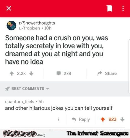 Someone had a crush on you funny comment @PMSLweb.com