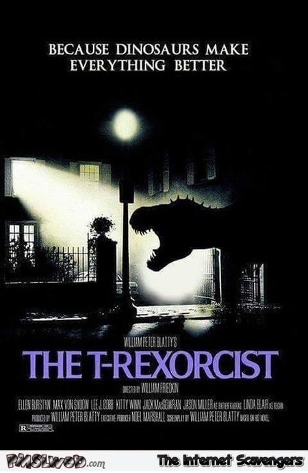 Funny T-Rexorcist poster @PMSLweb.com