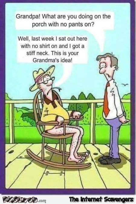 Why grandpa is on the porch with no pants on funny cartoon @PMSLweb.com