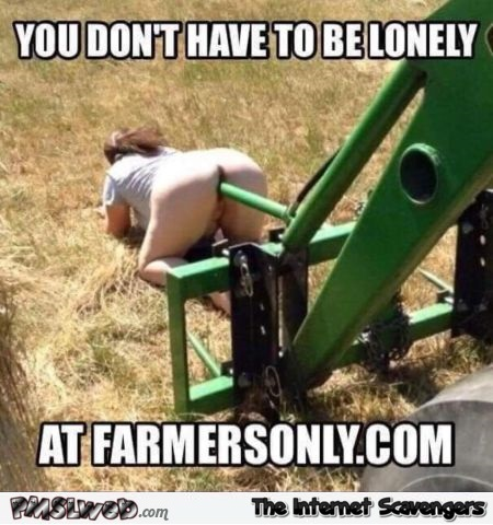 You don't need to be lonely at Farmersonly naughty adult meme