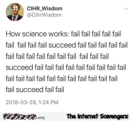 How science works funny tweet - Funny posts on social media @PMSLweb.com