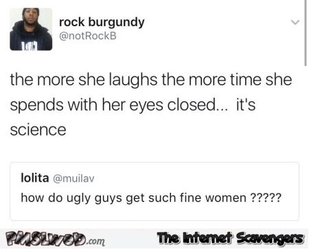 How ugly guys find such fine women funny comment