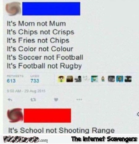 It's school not shooting range funny comment @PMSLweb.com