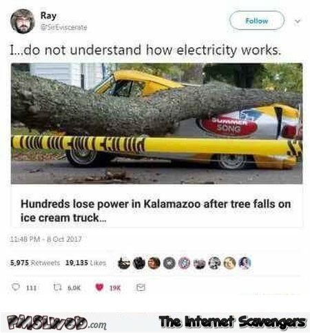 I do not understand how electricity works funny tweet @PMSLweb.com
