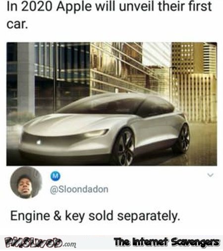 In 2020 Apple will unveil their first car funny comment @PMSLweb.com