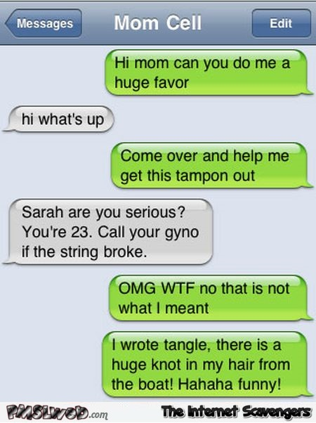Mom help me get this tampon out funny text message fail @PMSLweb.com