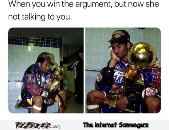 When you win the argument but now she's not talking to you funny meme @PMSLweb.com