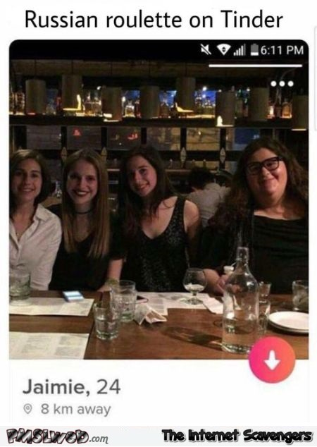 Russian roulette on Tinder humor @PMSLweb.com