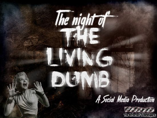 The night of the living dumb sarcastic humor