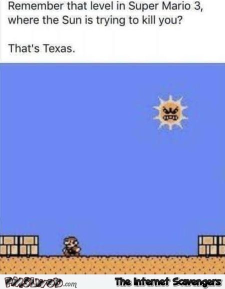 The sun in Texas Mario Bros meme @PMSLweb.com
