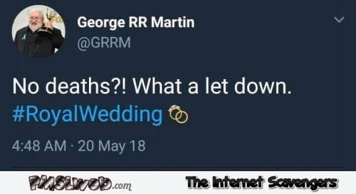 George RR Martin funny Royal Wedding tweet @PMSLweb.com