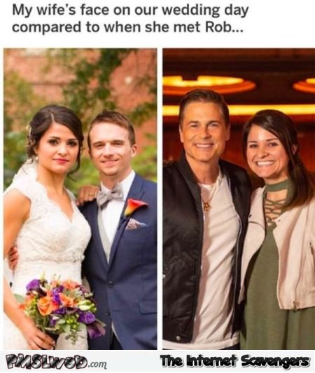 My wife's face on our wedding day vs when she met Rob Lowe funny meme @PMSLweb.com