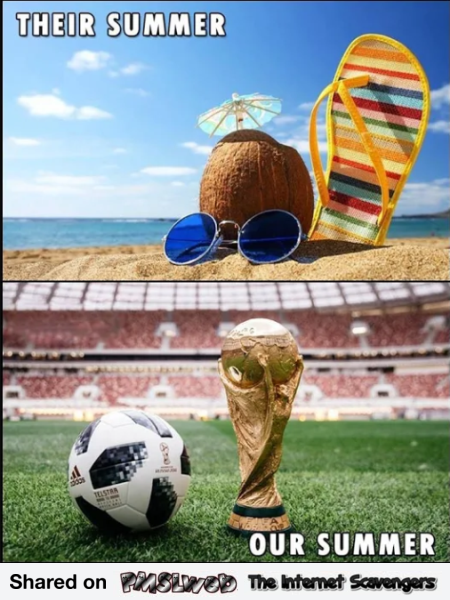 Their summer vs our summer world cup meme @PMSLweb.com