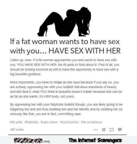 If a fat woman wants to have sex with you inappropriate humor