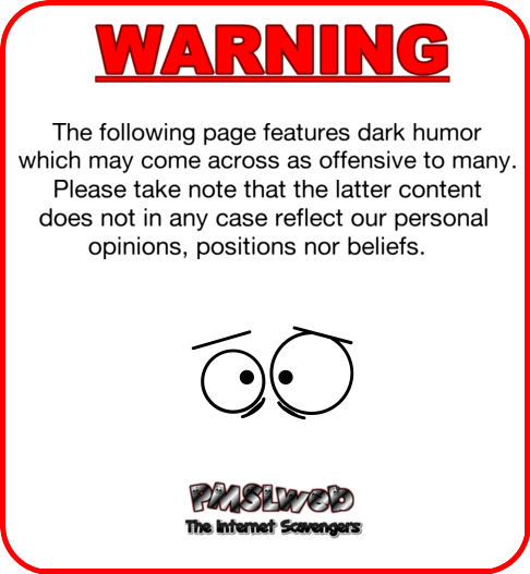 Offensive humor warning @PMSLweb.com