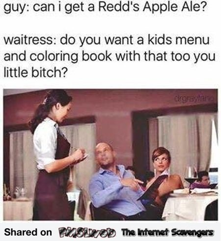 Do you want a kids menu and a coloring book too funny meme @PMSLweb.com