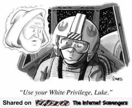 Use your white privilege Luke funny inappopriate cartoon @PMSLweb.com