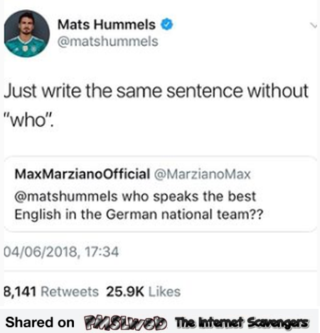 Funny Mats Hummels tweet answer - World cup 2018 memes @PMSLweb.com