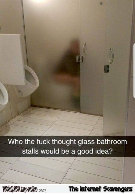 Funny glass bathroom stall meme - Tuesday LOL pictures @PMSLweb.com