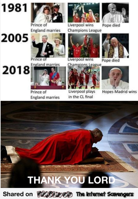 Liverpool plays in the CL final funny pope meme @PMSLweb.com
