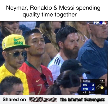 Neymar, ronaldo and Messi spending quality time together funny meme @PMSLweb.com