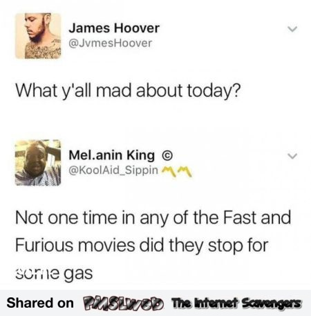 In fast and furious they don't stop for gas funny comment