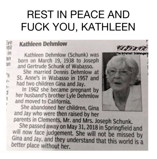 Rest in peace and fuck you funny sarcastic obituary @PMSLweb.com
