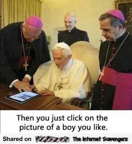 Funny inappropriate pope meme @PMSLweb.com