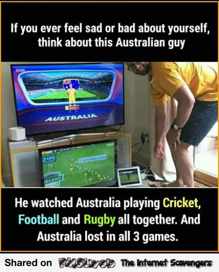 Think about this poor Aussie guy funny meme @PMSLweb.com