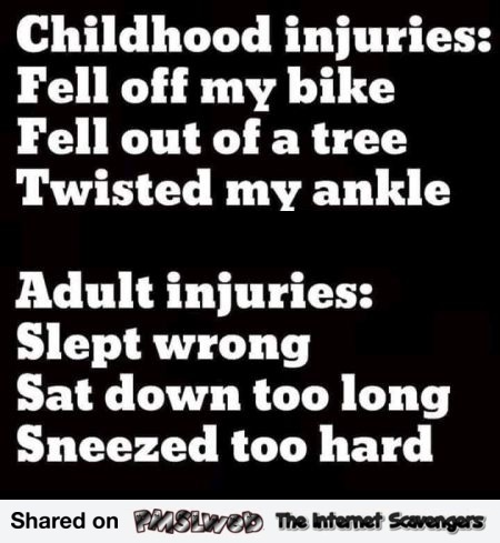 Childhood vs adult injuries humor @PMSLweb.com