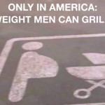 Funny overweight men can grill here sign @PMSLweb.com