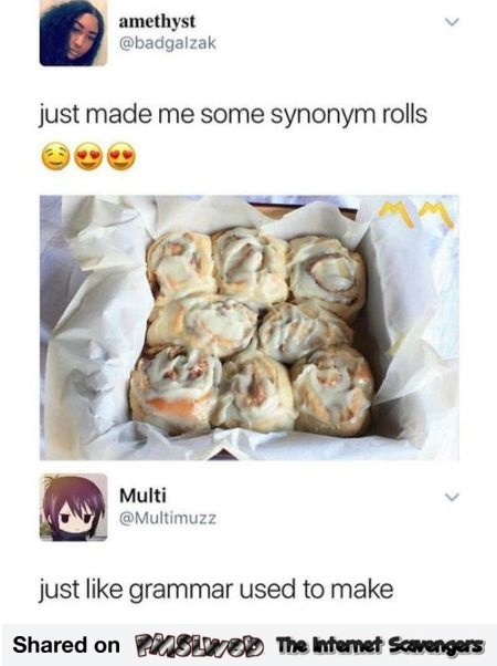 I made some synonym rolls funny comment