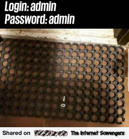 When your password is admin funny meme @PMSLweb.com