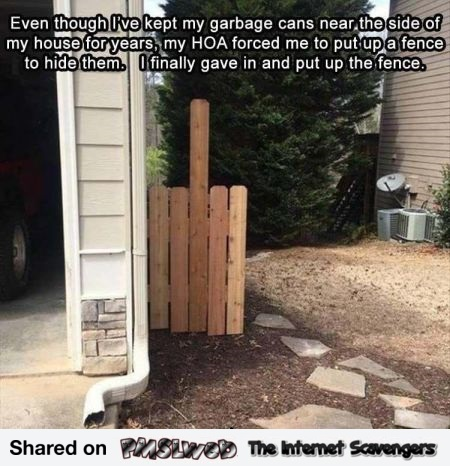 I gave in and put up the fence sarcastic meme - Funny Internet BS @PMSLweb.com