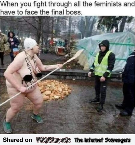 When you have to face the final feminist boss funny meme