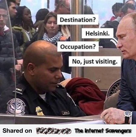 Putin is visiting Helsinki funny meme